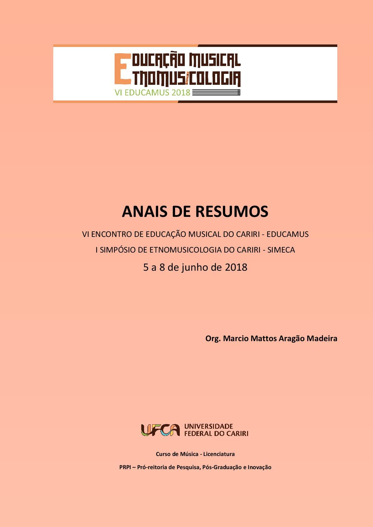 ANAIS DE RESUMOS VI ENCONTRO DE EDUCAÇÃO MUSICAL DO CARIRI – EDUCAMUS / I SIMPÓSIO DE ETNOMUSICOLOGIA DO CARIRI – SIMECA thumbnail