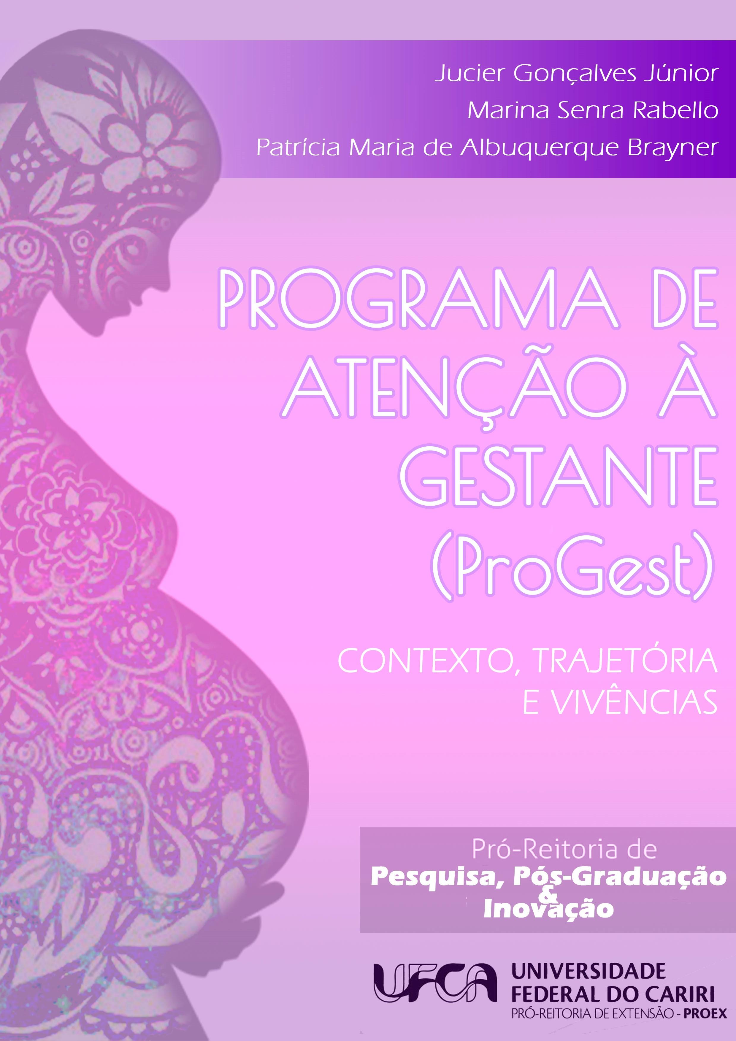 PROGRAMA DE ATENÇÃO À GESTANTE (PROGEST): CONTEXTO, TRAJETÓRIA E VIVÊNCIAS thumbnail