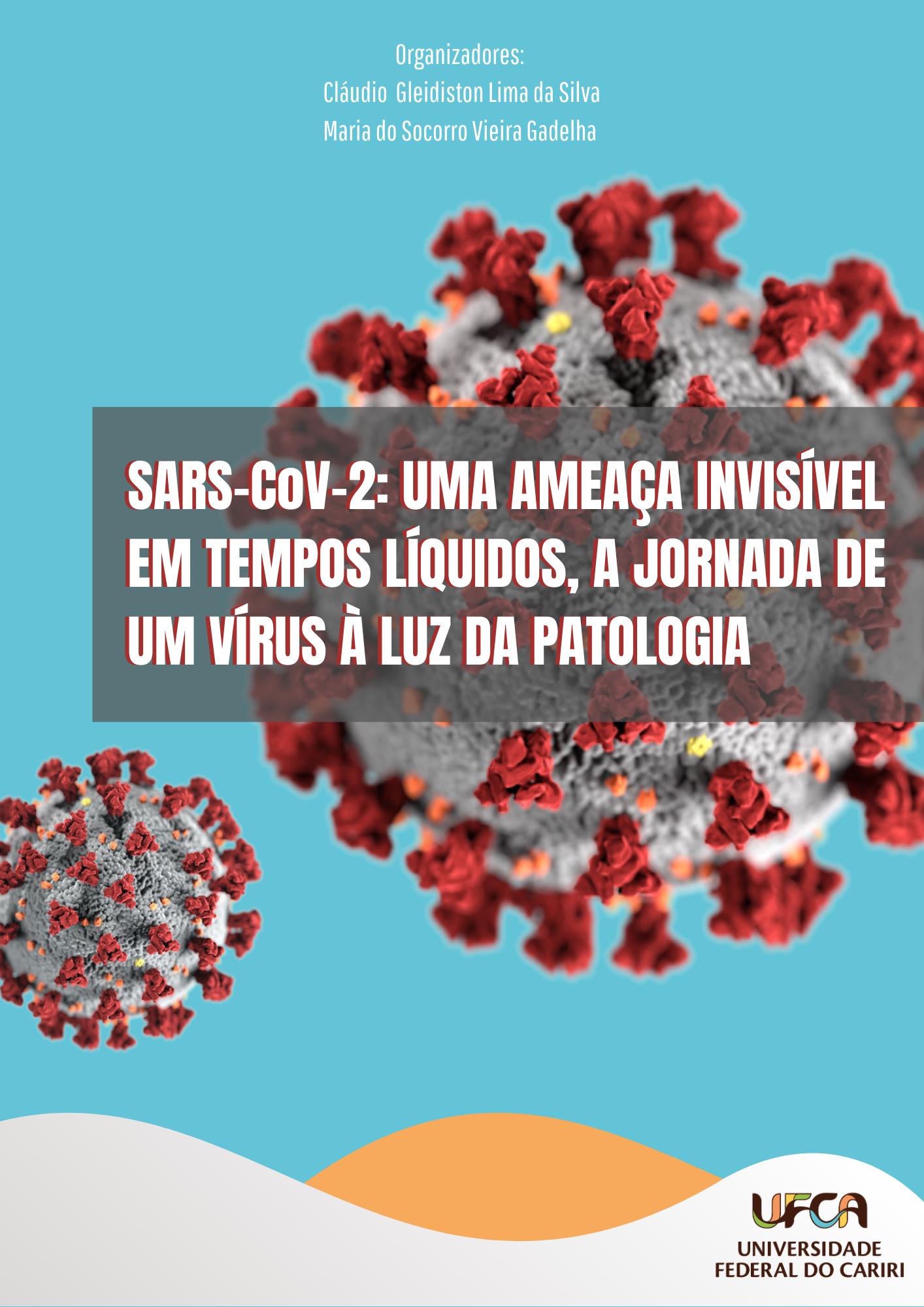 SARS-CoV-2: uma ameaça invisível em tempos líquidos, a jornada de um vírus à luz da patologia thumbnail